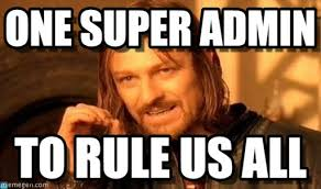 Admin Meme - one super admin one does not simply meme on memegen