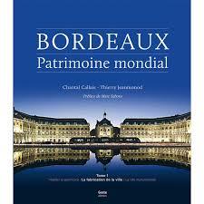 cuisine patrimoine unesco bordeaux patrimoine mondial tome 1 architecture beaux livres