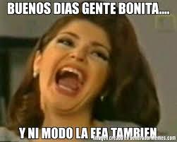 Mexican Women Meme - buenos dias gente bonita y ni modo la fea tambien soraya meme