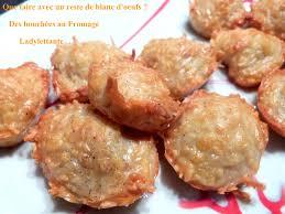 recette de cuisine avec des oeufs que faire avec deux blancs d oeuf des bouchées au fromage