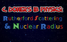 design experiment ib physics ib physics rutherford scattering and the nuclear radius youtube