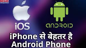 why androids are better than iphones 5 reasons why andriod phone is better than an apple iphone