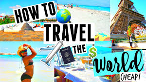 How to travel the world for dirt cheap easy budget hacks tips
