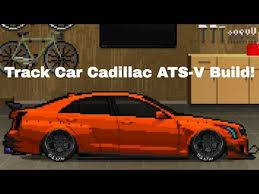 cadillac ats build track car cadillac ats v build in pixel car racer