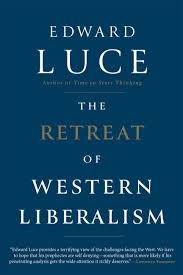the retreat of western liberalism ebook free by edward luce