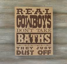 rustic wood sign cowboys don u0027t take baths western
