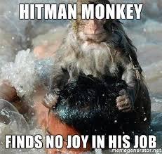 Monkey Meme Generator - hitman monkey finds no joy in his job hitman monkey meme generator