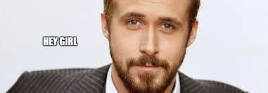 Ryan Memes - 8 ryan gosling memes that prove he s the boyfriend we all want