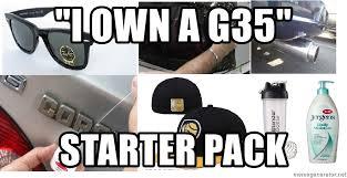 Meme Generator Starter Pack - i own a g35 starter pack loldrg meme generator