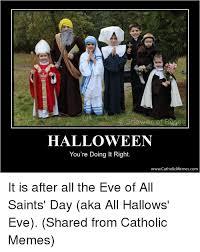 Catholic Memes Com - 25 best memes about all saints day all saints day memes