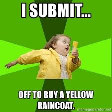 Yellow Raincoat Girl Meme - i submit off to buy a yellow raincoat chubby bubbles girl