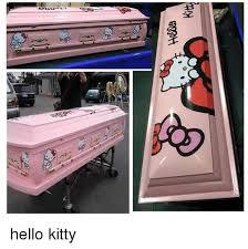 Hello Kitty Meme - o gooott hello kitty 棺材 hello meme on me me