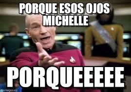 Michelle Meme - porque esos ojos michelle picard wtf meme en memegen