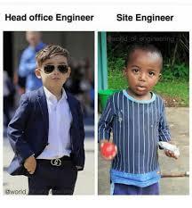 Memes Site - head office engineer site engineer awodd of engineering eng teering