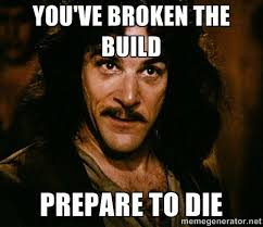 Build A Meme - youve broken the build prepare to die developer meme developer memes