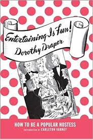 a must have book for the modern hostess thoughtfully simple entertaining is fun how to be a popular hostess dorothy draper