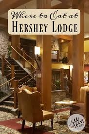 Kitchen Collection Hershey Pa Where To Eat At Hershey Lodge See Mom Click