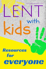 lent with kids getting ready for week 1 sacraparental