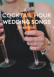 playlist cocktail hour songs a practical wedding a practical