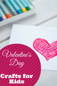 5 easy valentine u0027s day crafts for kids craft holidays and diy