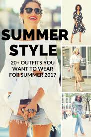 summer style 2017 20 to inspire your summer u2014 tocs