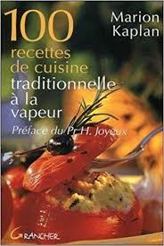 fr recette de cuisine amazon fr 100 recettes de cuisine traditionnelle à la vapeur
