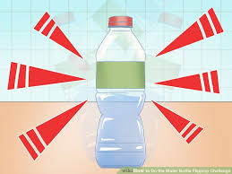 Challenge Water How To How To Do The Water Bottle Flipping Challenge 6 Steps