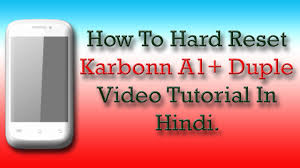 karbonn a1 pattern unlock youtube how to hard reset karbonn a1 duple video tutorial in hindi youtube