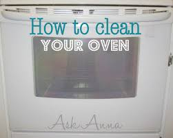 how to clean an oven ask anna