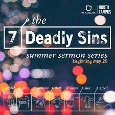 the seven deadly sins the seven deadly sins mt bethel united methodist church
