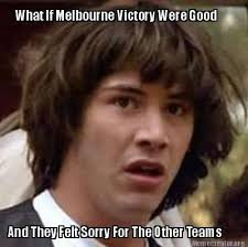 Victory Meme - aleague memes aleague memes twitter