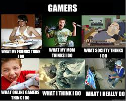 What People Think Meme - gamers what my friends think i do what my mom thinks i do what