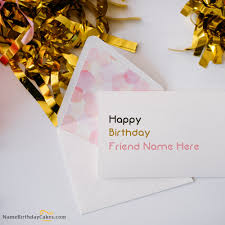 write name on cute birthday card for friend happy birthday