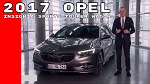 vauxhall insignia wagon 2017 opel insignia sports tourer wagon youtube