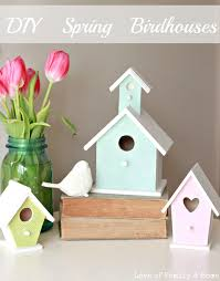 diy spring birdhouses love of family u0026 home