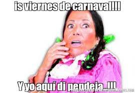 Meme Crear - is viernes de carnaval y yo aqu di pendeja maria elena