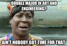 Engineering Major Meme - double major pros cons and other things to consider plexuss com