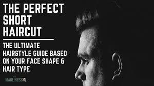 haircut based on your shape the best short hairstyles for men based on face shape the go to