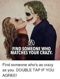 Your Crazy Meme - ambition circle find someone who matches your crazy find someone