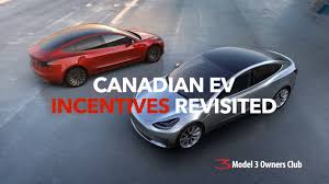 canadian ev incentives revisited for 2017 model 3 owners club