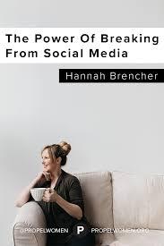the power of breaking from social media propel women