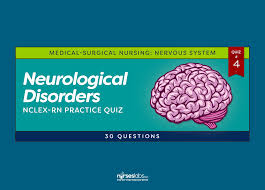 neurological disorders practice quiz 4 30 questions u2022 nurseslabs
