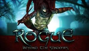 mob org apk rogue beyond the shadows for android free rogue