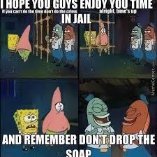 Jail Meme - spongebob in jail by guest 51350 meme center