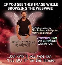 Shia Labeouf Meme - the daily blubb shia labeouf do it motivational speech