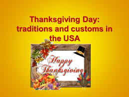 thanksgiving day traditions and customs in the usa ppt