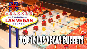 Best Seafood Buffet Las Vegas by Top 10 Buffets In Las Vegas Youtube