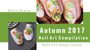 autumn 2017 nail art compilation best fall nails ideas youtube