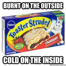 Toaster Strudel Meme - toaster strudel jokes google search funny quotes pinterest