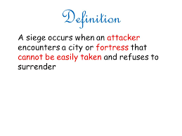 definition of siege seige the castle ppt